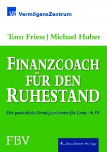 Finanzcoach für den Ruhestand / Tom Friess & Michael Huber